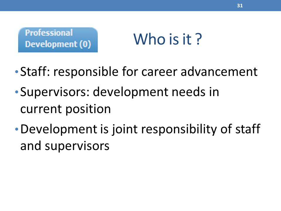 Who is it Staff: responsible for career advancement
