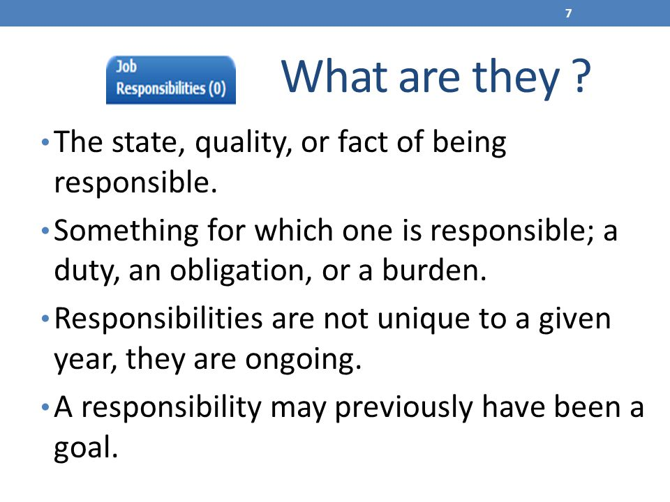 What are they The state, quality, or fact of being responsible.