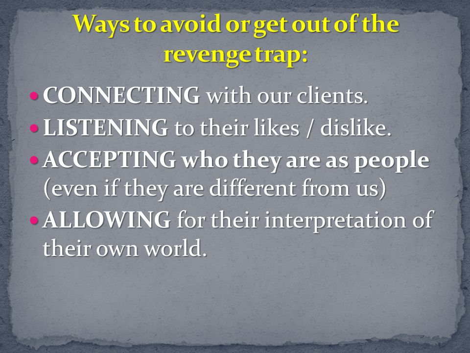Ways to avoid or get out of the revenge trap: