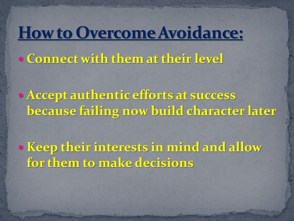 How to Overcome Avoidance:
