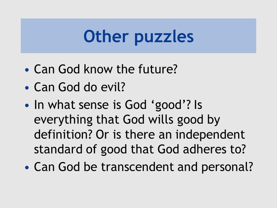 Other puzzles Can God know the future Can God do evil