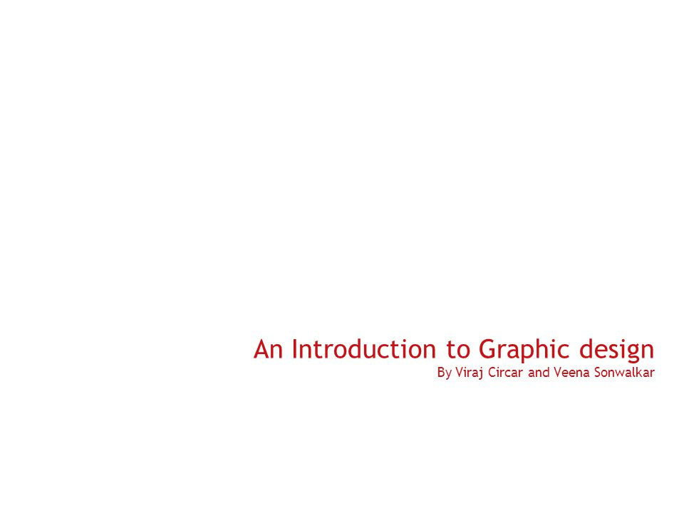 An Introduction to Graphic design By Viraj Circar and Veena Sonwalkar