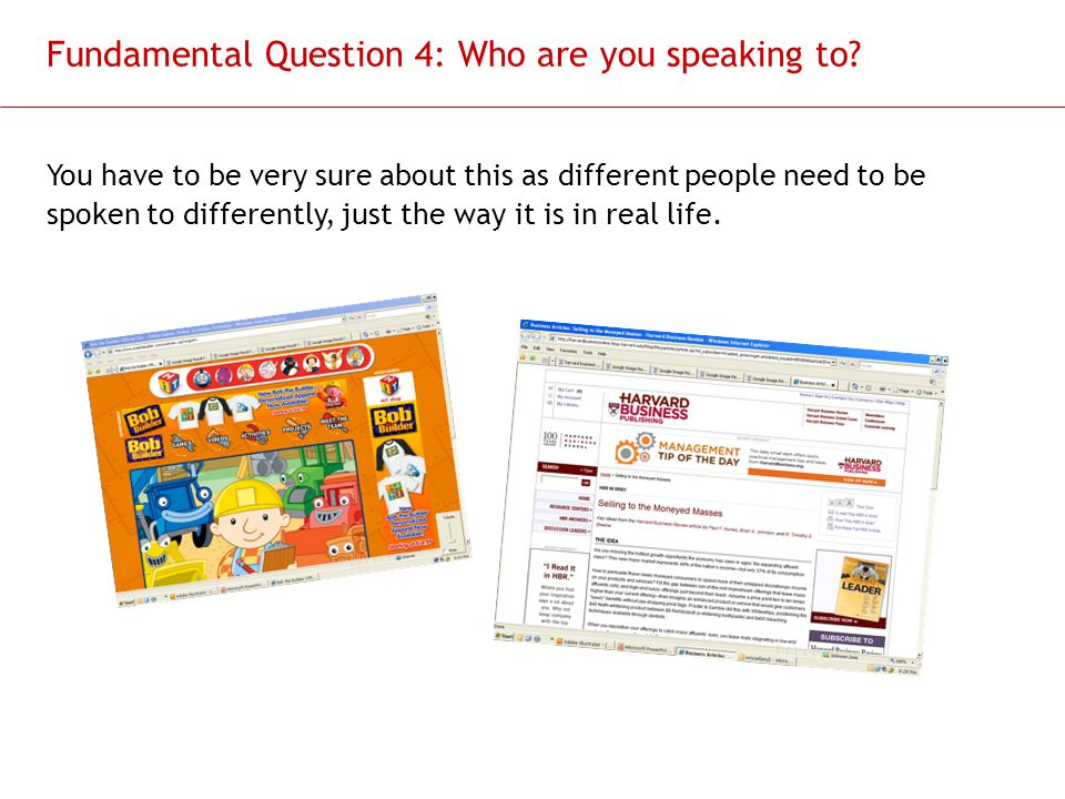 Fundamental Question 4: Who are you speaking to