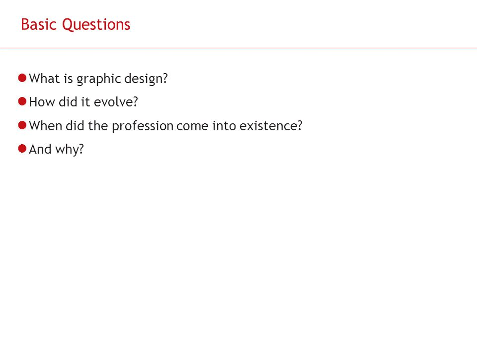 Basic Questions What is graphic design How did it evolve