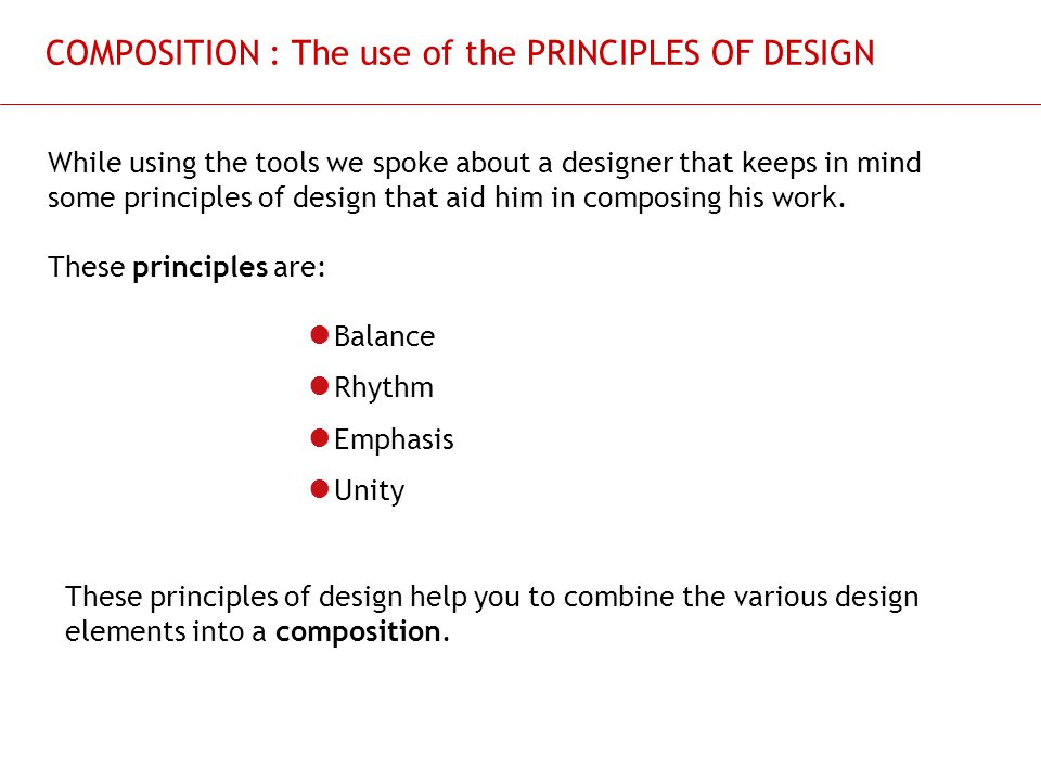 COMPOSITION : The use of the PRINCIPLES OF DESIGN