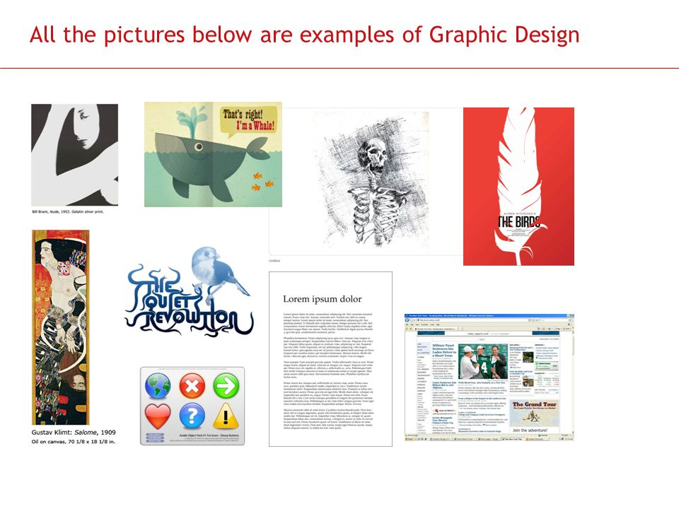All the pictures below are examples of Graphic Design