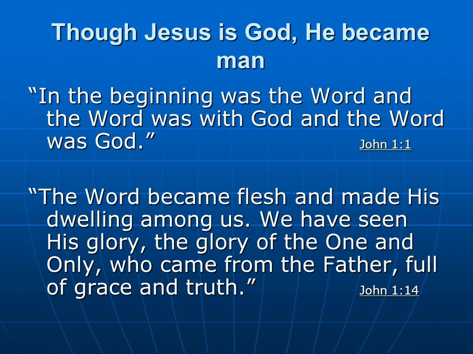 Though Jesus is God, He became man