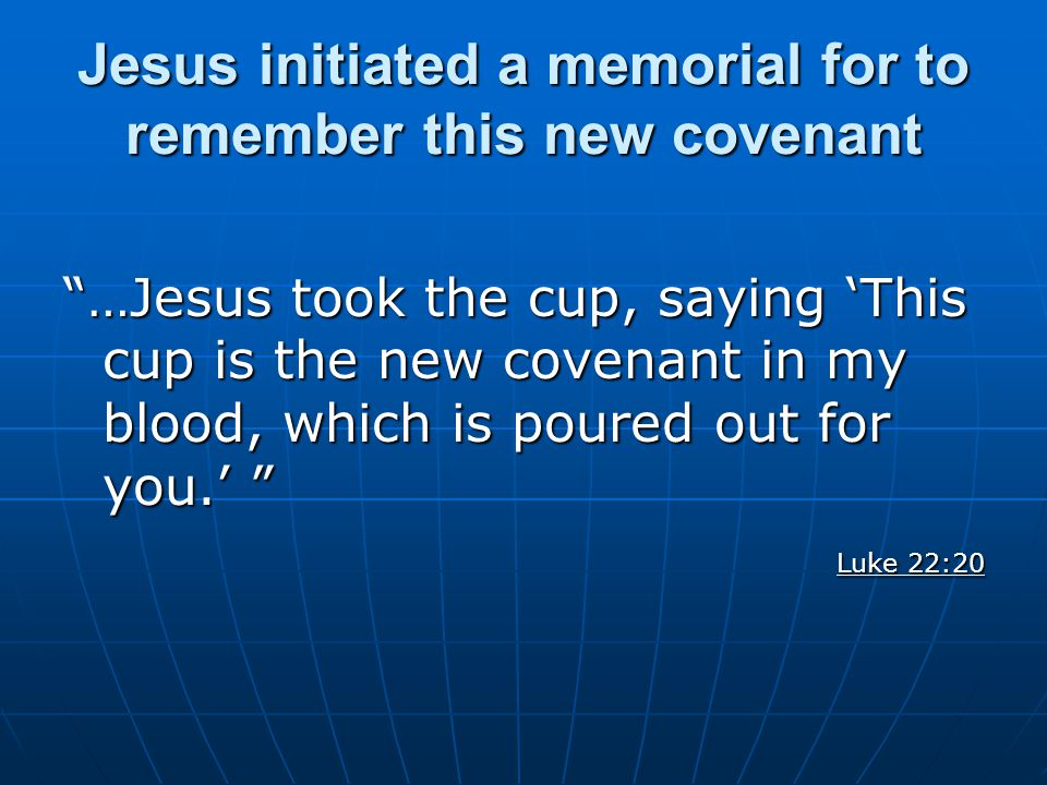 Jesus initiated a memorial for to remember this new covenant
