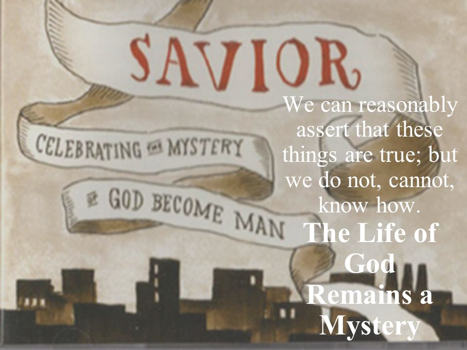 The Life of God Remains a Mystery