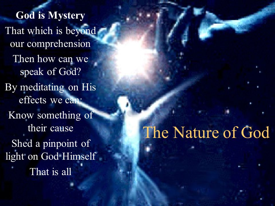 The Nature of God God is Mystery