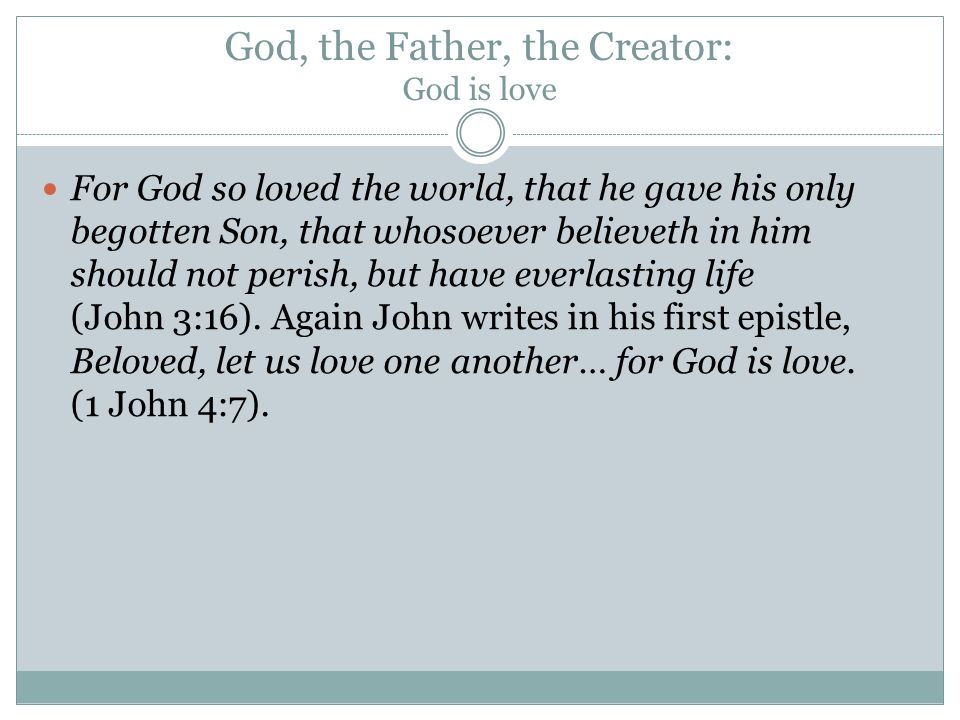 God, the Father, the Creator: God is love
