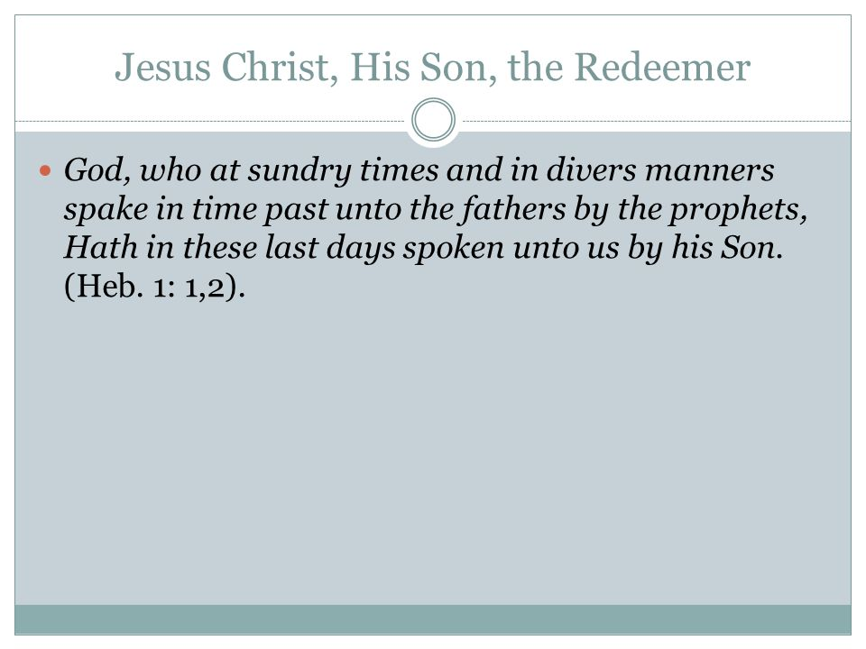 Jesus Christ, His Son, the Redeemer