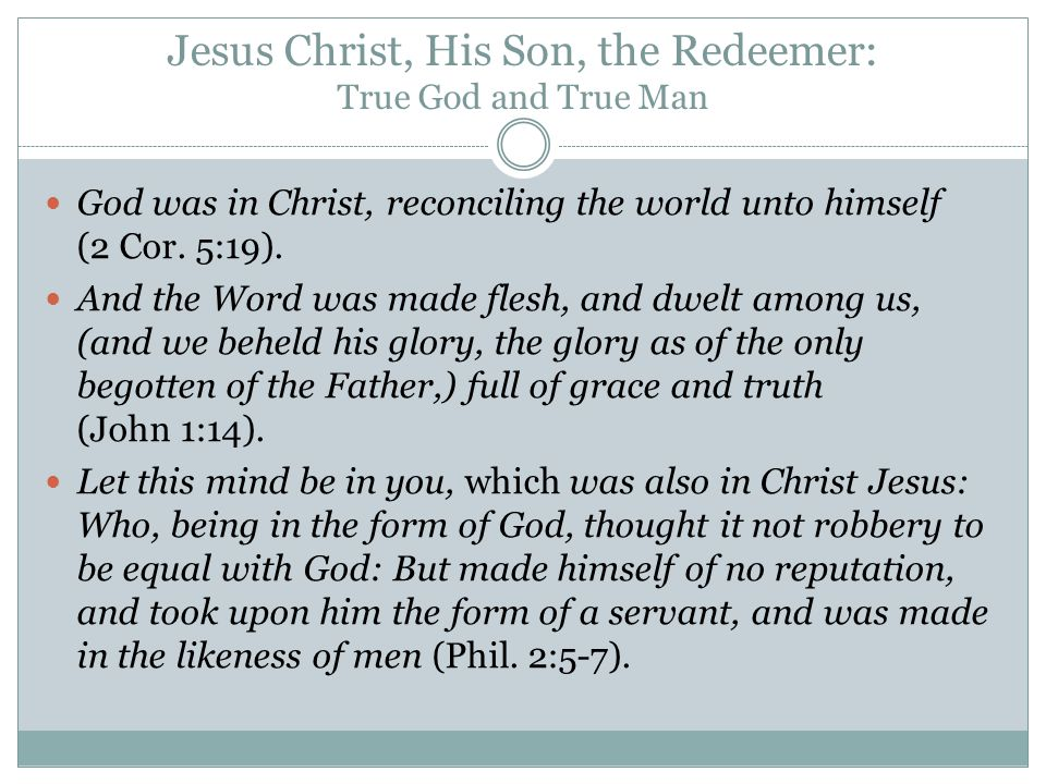Jesus Christ, His Son, the Redeemer: True God and True Man