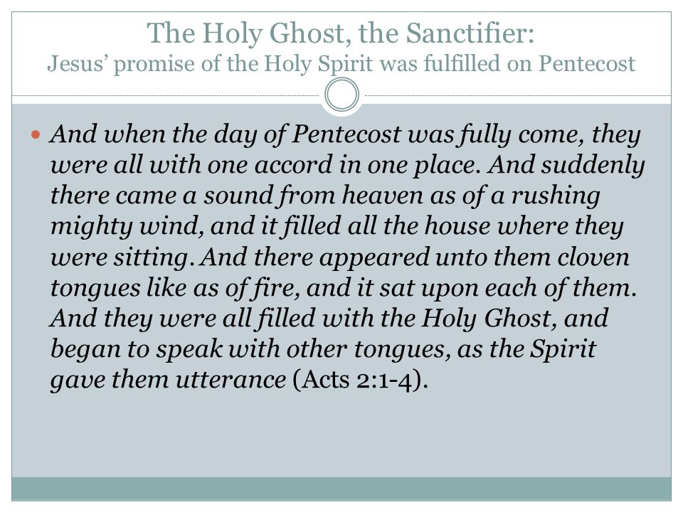 The Holy Ghost, the Sanctifier: Jesus' promise of the Holy Spirit was fulfilled on Pentecost