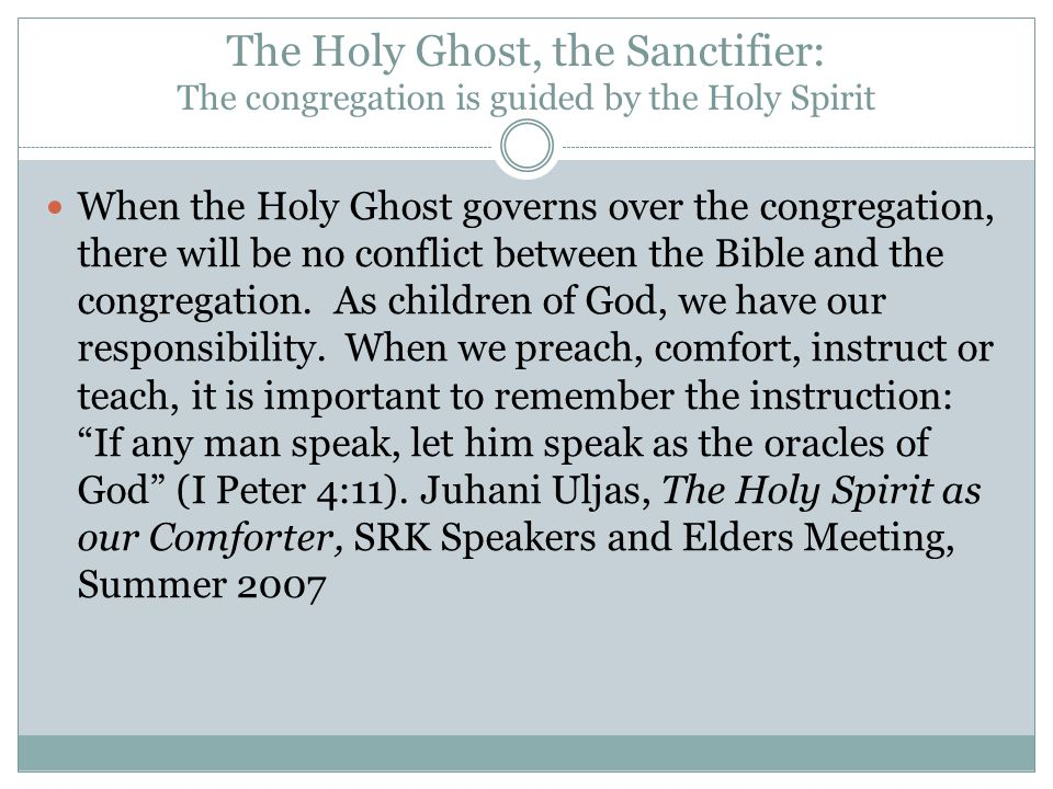 The Holy Ghost, the Sanctifier: The congregation is guided by the Holy Spirit