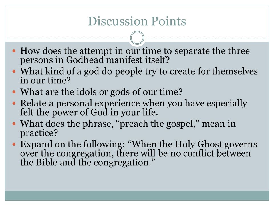 Discussion Points How does the attempt in our time to separate the three persons in Godhead manifest itself