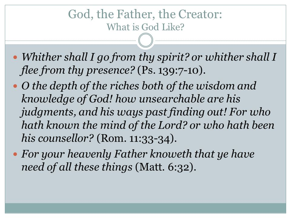 God, the Father, the Creator: What is God Like