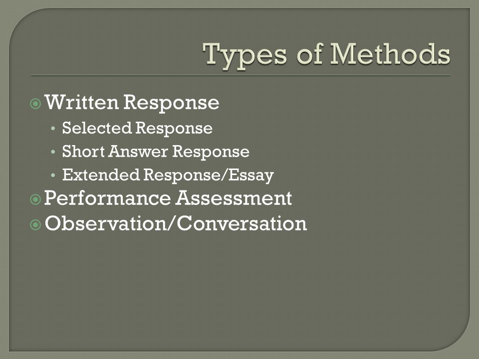 Types of Methods Written Response Performance Assessment