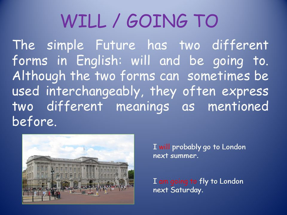WILL / GOING TO