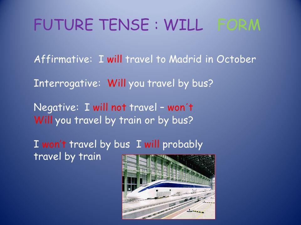 FUTURE TENSE : WILL FORM