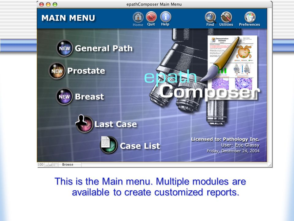 This is the Main menu. Multiple modules are available to create customized reports.