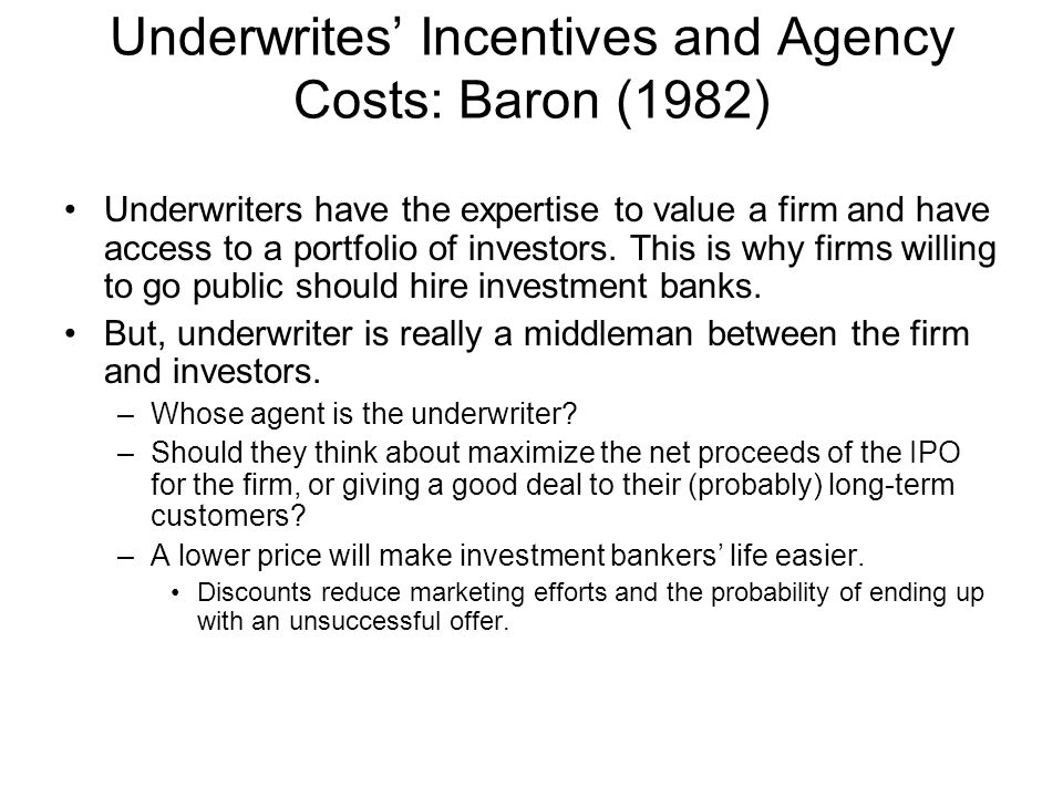 Underwrites' Incentives and Agency Costs: Baron (1982)