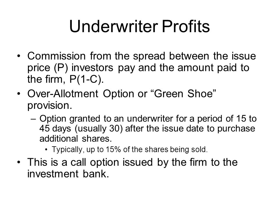Underwriter Profits Commission from the spread between the issue price (P) investors pay and the amount paid to the firm, P(1-C).
