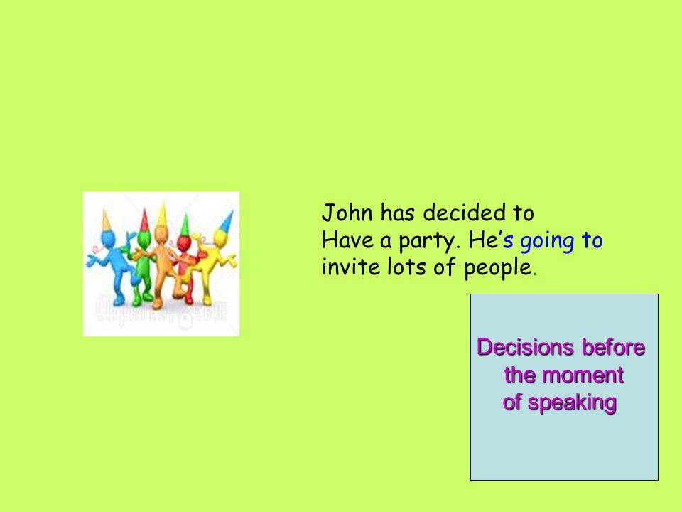 Offers Promises John has decided to