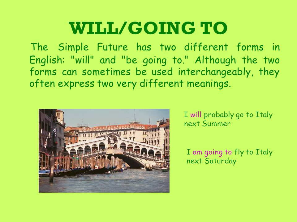 WILL/GOING TO