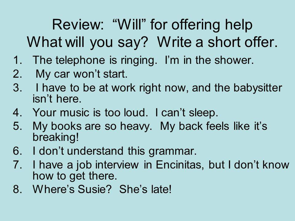 Review: Will for offering help What will you say Write a short offer.
