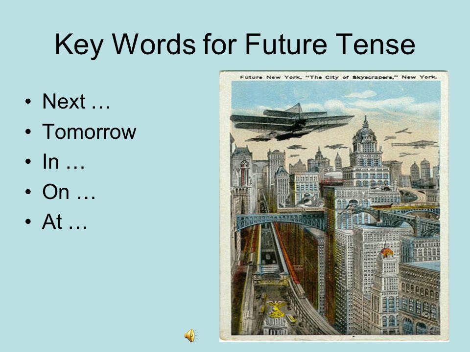 Key Words for Future Tense