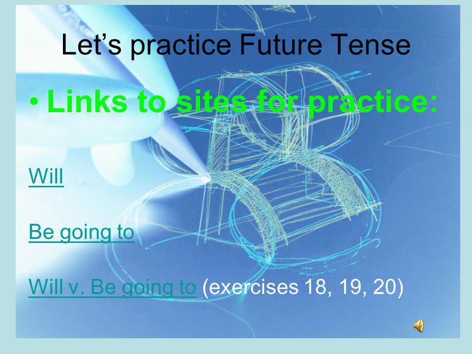 Let's practice Future Tense