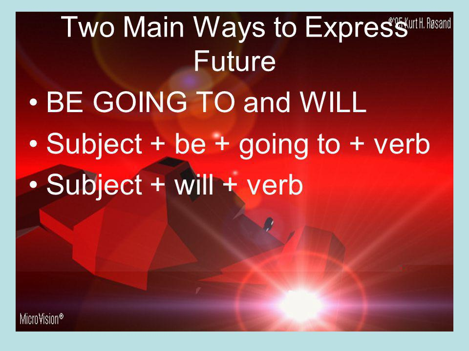 Two Main Ways to Express Future