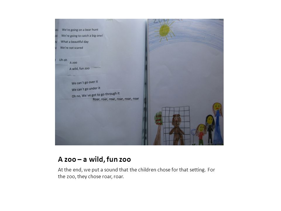 A zoo – a wild, fun zoo At the end, we put a sound that the children chose for that setting.