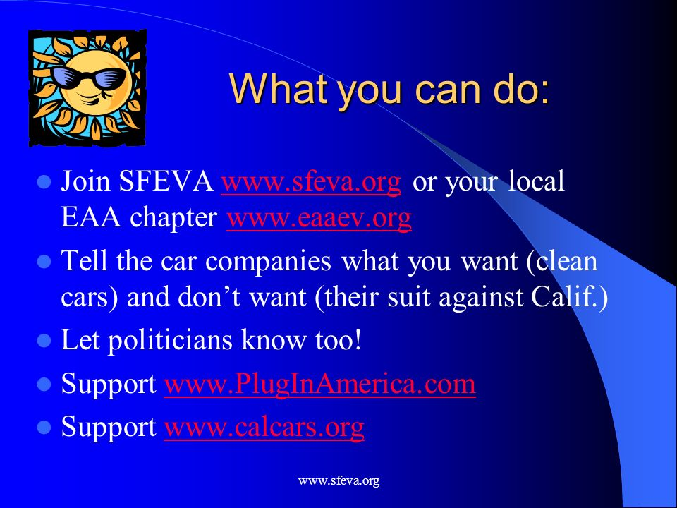 What you can do:Join SFEVA www.sfeva.org or your local EAA chapter www.eaaev.org.