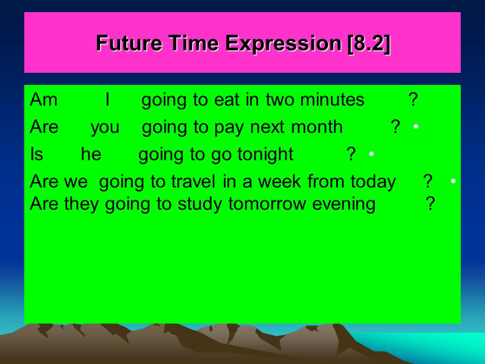 Future Time Expression [8.2]
