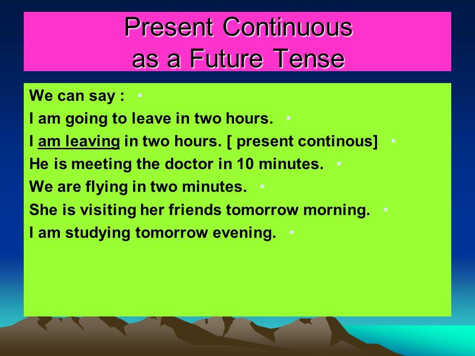 Present Continuous as a Future Tense
