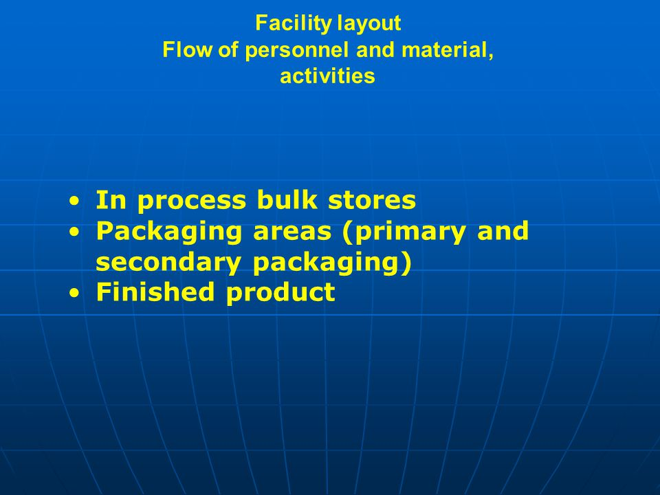 Facility layout Flow of personnel and material, activities
