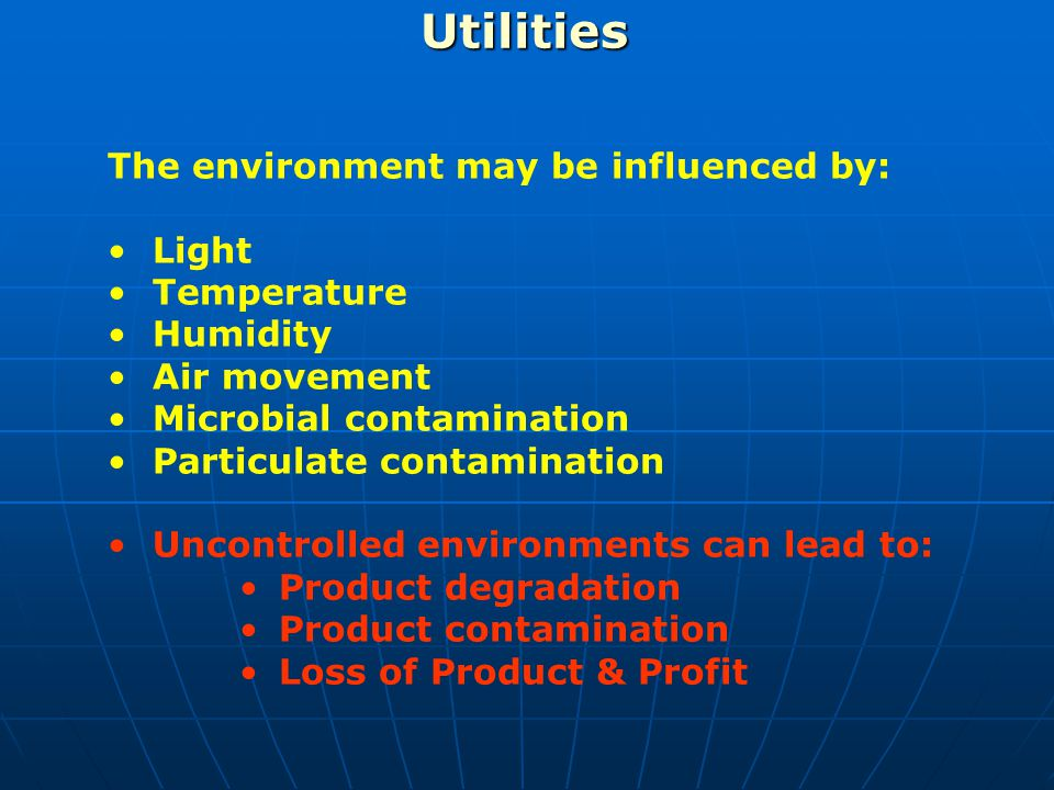 Utilities The environment may be influenced by: Light Temperature