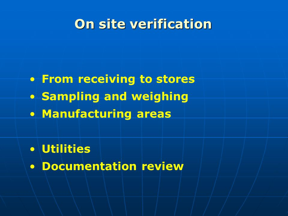 On site verification From receiving to stores Sampling and weighing