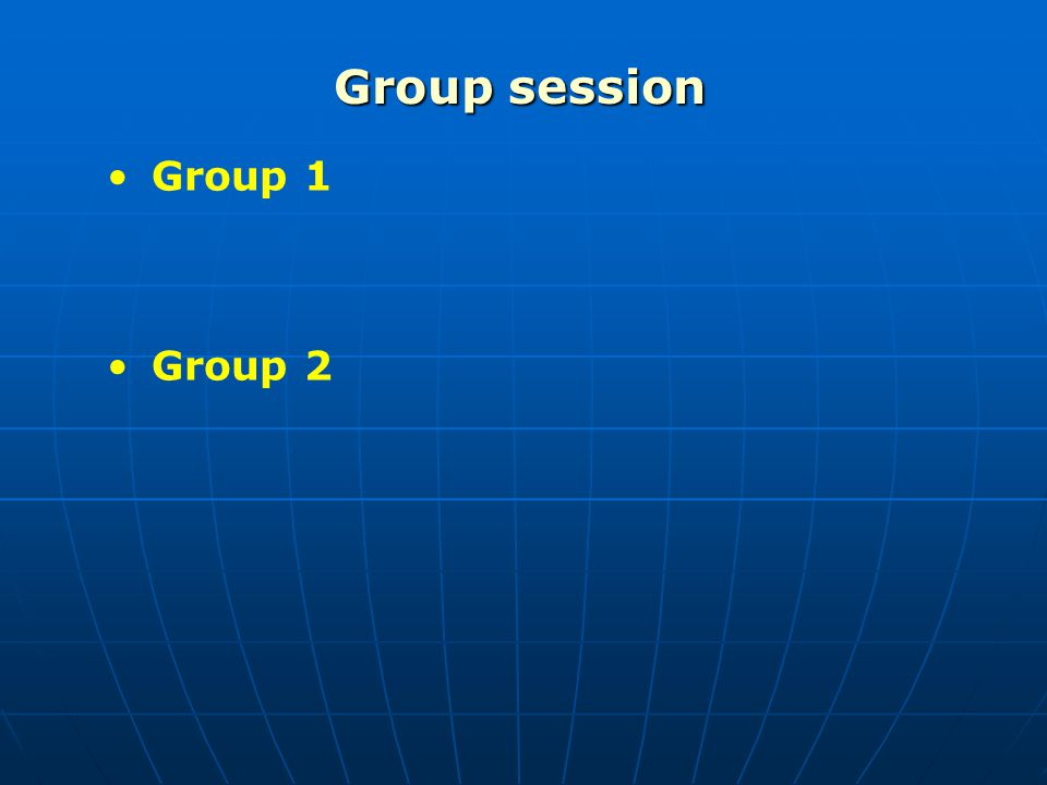 Group session Group 1 Group 2