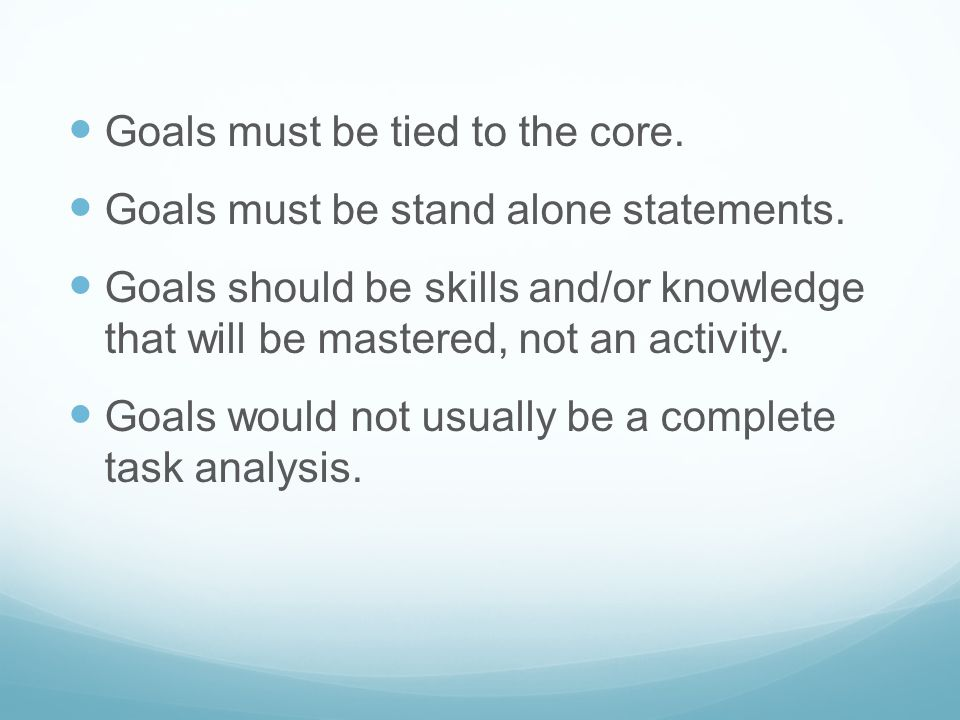 Goals must be tied to the core.