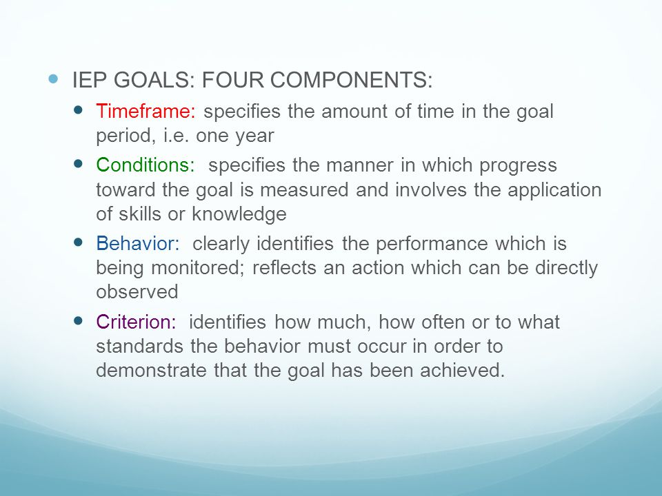 IEP GOALS: FOUR COMPONENTS: