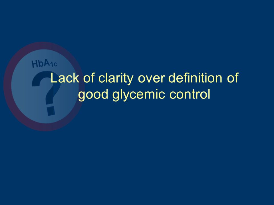 Lack of clarity over definition of good glycemic control