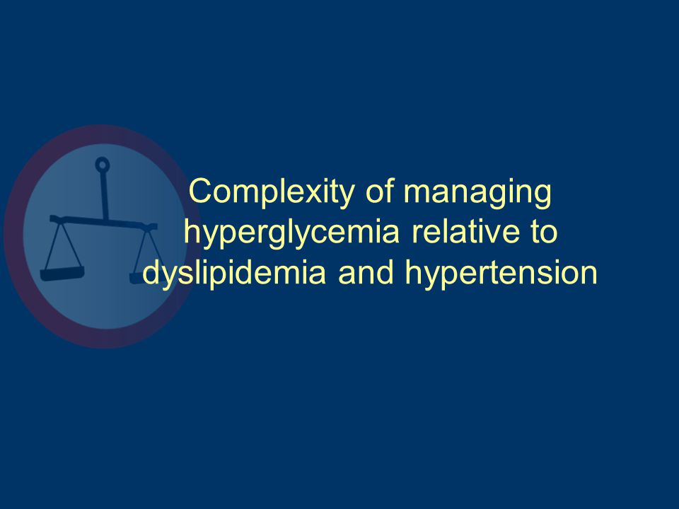 Complexity of managing hyperglycemia relative to dyslipidemia and hypertension