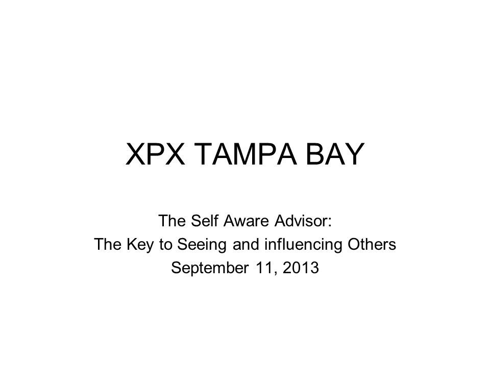 XPX TAMPA BAY The Self Aware Advisor: