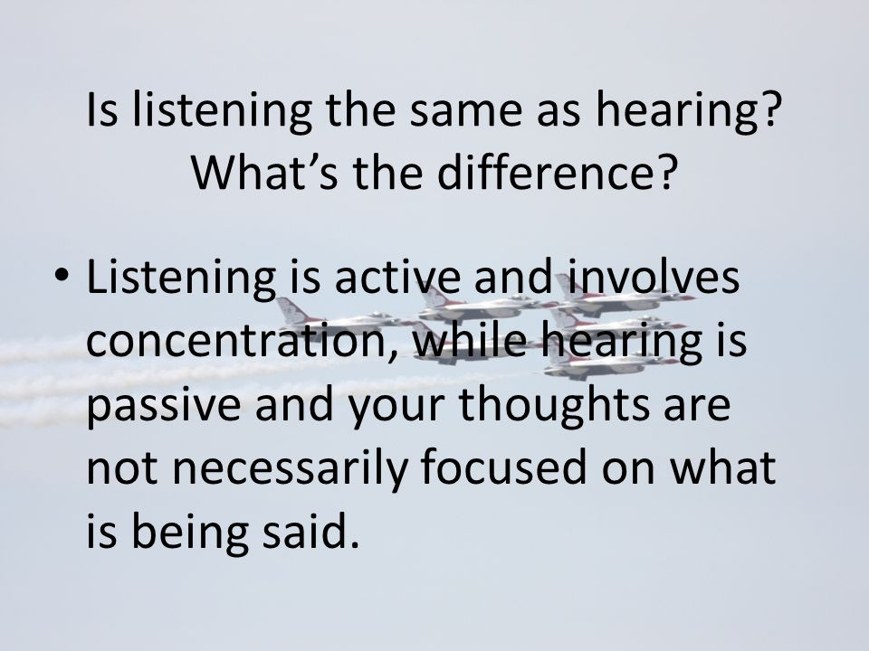Is listening the same as hearing What's the difference