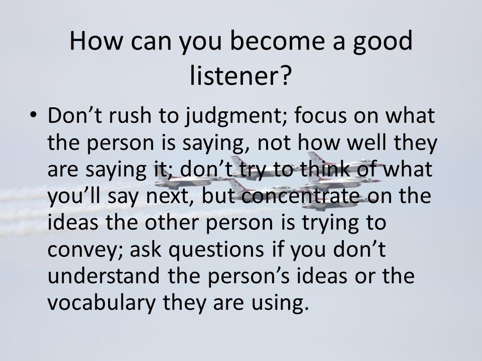 How can you become a good listener