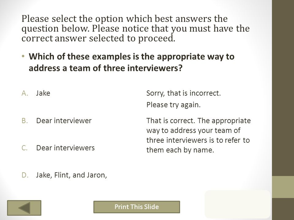 Which of these examples is the appropriate way to address a team of three interviewers