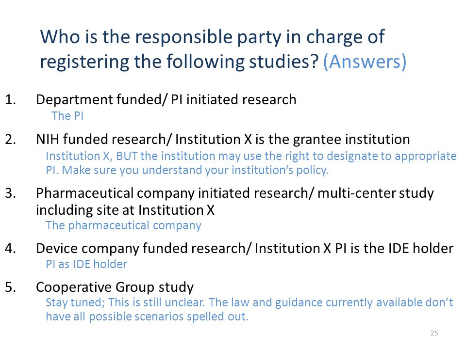 Who is the responsible party in charge of registering the following studies (Answers)